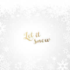 Abstract background with snowflakes and Let it snow text.