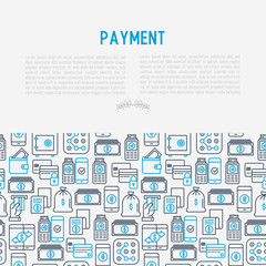 Payment concept with thin line icons related to credit card, money flow, saving, atm, mobile payment. Vector illustration of banner, web page, print media.
