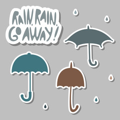 "Silhouette of an open umbrellas with outline, fall drop, inscription ""Rain, rain, go away!"". Vector illustration."