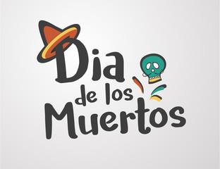 Vector background calligraphic message for Dia de Los Muertos - Day of the Dead