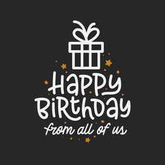 Happy birthday hand lettering composition. Vector vintage illustration.