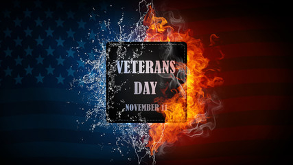 November 11 United States Veterans Day banner with US flag and words Honoring all who served. On water and fire background.