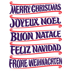 Vector set of greeting text - Merry Christmas in different language: french joyeux noel, italian buon natale, spanish feliz navidad, german frohe weihnachten, drawn christmas decoration on white.