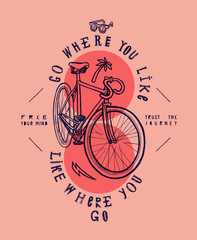go where you like, like where you go. vintage racing bicycle print
