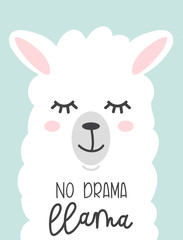 No drama llama cute card with cartoon llama. No probLlama motivational and inspirational quote. Cute  llama drawing with lettering, hand drawn vector illustration for cards, t-shirts, cases.