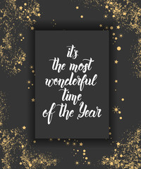 """Vector poster with hand drawn Christmas hand made quote """"It's the most wonderful time of the Year"""" and golden glitter on black background. Lettering. Banner, poster, flyer, brochure."""