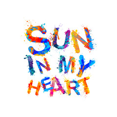 Sun in my heart. Vector inscription of watercolor splash paint letters