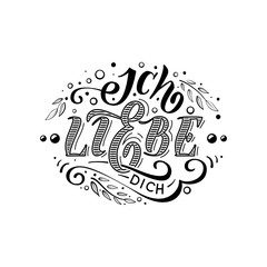 Ich liebe dich. Declaration of love in Dutch. Beautiful lettering for greating card, poster, printing on a mug etc.