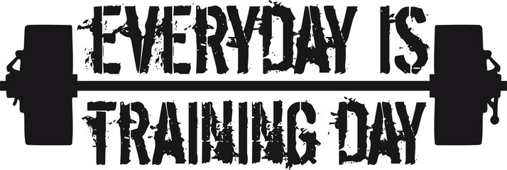 hanteln everyday is training day gym muskeln stark workout cool design logo gewicht heben bodybuilder