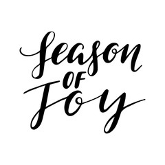 Season of Joy quote, vector text for design greeting cards, photo overlays, prints, posters. Hand drawn lettering.