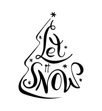 Let it snow. Christmas phrase hand drawn lettering in tree silhouette. Black and white vector illustration.
