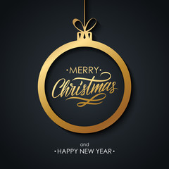 Merry Christmas and Happy New Year greeting card with hand lettering text design, golden christmas ball and black background. Vector illustration.