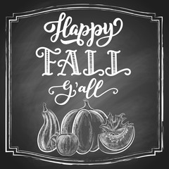 Happy Fall y'all chalk hand lettering, custom calligraphy with maple leaves and pumpkins harvest on black chalkboard background. Vector vintage illustration.