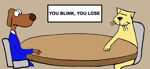 Cartoon illustration showing a cat and a dog, 'you blink, you lose'.