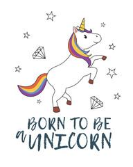 Born to be a unicorn. Unicorn with rainbow mane and horn. Kids graphics for t-shirt