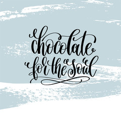 chocolate for the soul hand lettering inscription