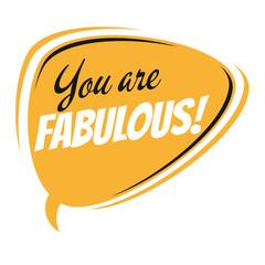you are fabulous retro speech balloon