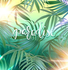 Paradise lettering. Vector palm leaves background. Tropical banner. Stylish poster with exotic plants. Hawaiian design. Botanical composition. Card with banana leaf.