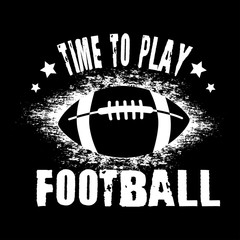 Time to play football. Vector illustration for poster. Print for t-shirt