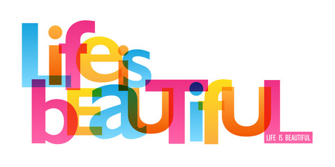 LIFE IS BEAUTIFUL typography poster