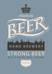 Template vector label for strong beer premium quality with silhouette of the old town, crown and lettering in retro style