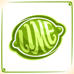 Vector logo for green Lime, label with one whole fruit for package of fresh juice or dessert, price tag with original font for word lime inscribed in fruit shape, sticker for vegan grocery store.