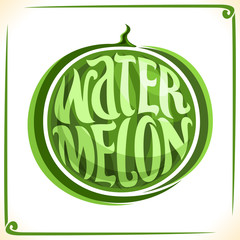 Vector logo for big Watermelon, label with green striped berry for packaging of fryit sorbet, price tag with original font for word watermelon inscribed in fruit shape, sticker for vegan grocery.