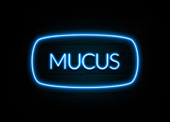 Mucus  - colorful Neon Sign on brickwall