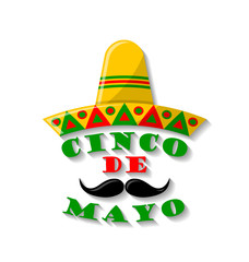 Sombrero hat with moustache and lettering Cinco de Mayo on white background.