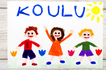 Photo of  colorful drawing: Finnish word SCHOOL and happy children. First day at school.