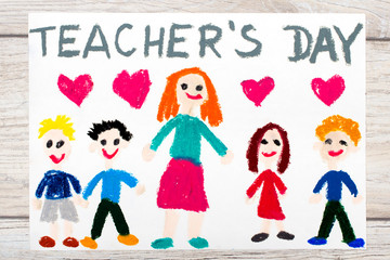 Photo of  colorful drawing: Words TEACHER'S DAY, teacher and happy children.