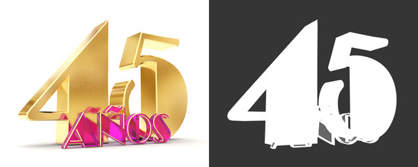 Number forty five years (45 years) celebration design. Anniversary golden number template elements for your birthday party. Translated from Spanish - Years. 3D illustration