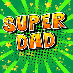 Super Dad - Comic book style word on abstract background.