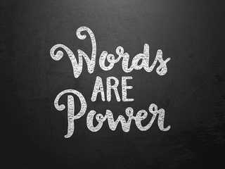 WORDS ARE POWER hand-lettered on blackboard