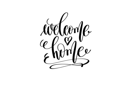 welcome home hand lettering inscription positive quote