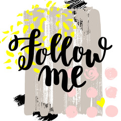 Follow me. Vector hand drawn brush lettering on colorful background.