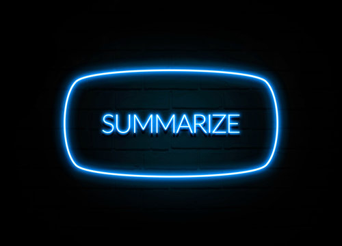 Summarize  - colorful Neon Sign on brickwall