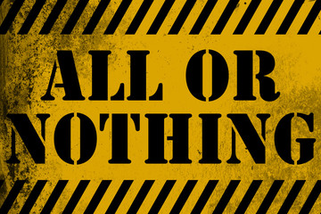 All or nothing sign yellow with stripes