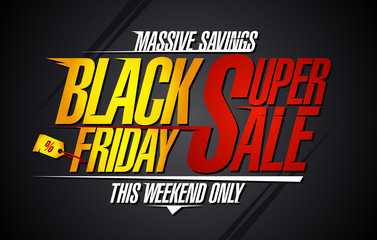 Black friday super sale, massive savings