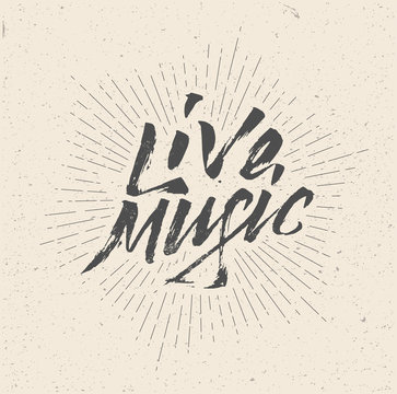Live Music Sign, Badge, Logo, Poster, Flyer. Vintage hand written styled vector illustration.