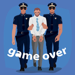 Two police officers arrested man in office suit and lead him with handcuffs. Full body front view. Lettering Game Over. Simplistic realistic comic art style