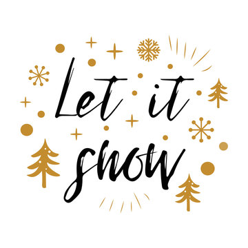 Let it snow. Cute Christmas sign with golden tree, snow on white