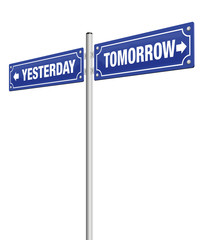 YESTERDAY and TOMORROW, written on two road signs in opposite direction - symbolic for past and future, for finished and coming, for aged and modern - isolated vector illustration on white background.