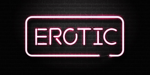 Vector realistic isolated neon sign of pink Erotic text for decoration and covering on the wall background. Concept of erotic show and night club.