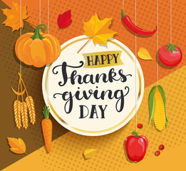 Happy Thanksgiving day card with lettering in gold circle frame on geometric background with fresh vegetables - pumpkin, carrots, peppers, tomatoes, corn and ears of wheat. Vector illustration.
