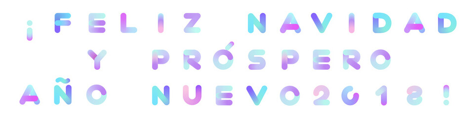 Feliz Navidad y Prospero Ano Nuevo! Merry Christmas and Happy New Year in Spanish. Rounded Neon Typography. Vibrant Liquid Paint Text for Xmas Greeting Card, Poster, Banner, Print. Isolated on White.