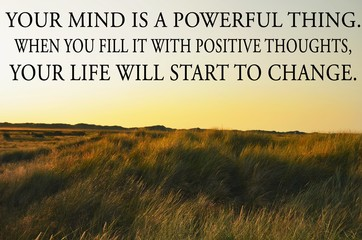 Your mind is a powerful thing (...) inspiring quote