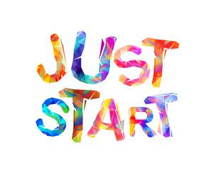 JUST START. Vector motivation inscription