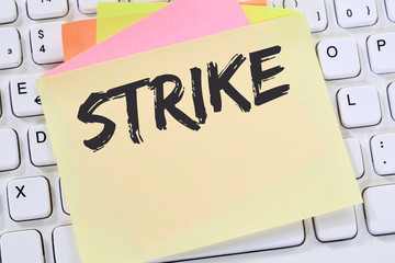Strike protest action demonstrate jobs, job employees business concept note paper