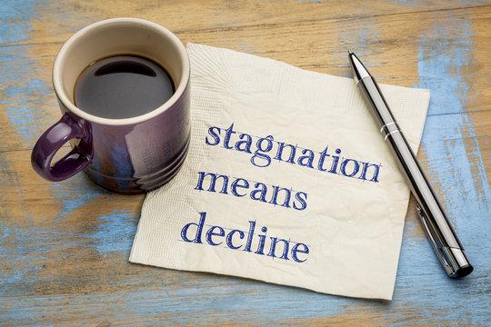Stagnation means decline - napkin concept